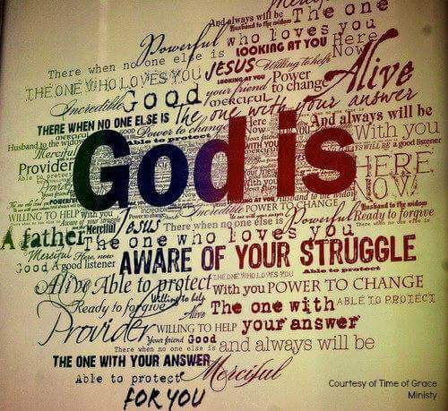 God's infinite character, God is aware of your struggle