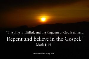 Repent of Your Sins and Believe in the Gospel