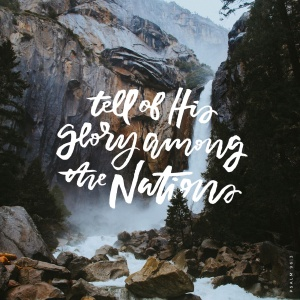 Declare His Glory Among the Nations!